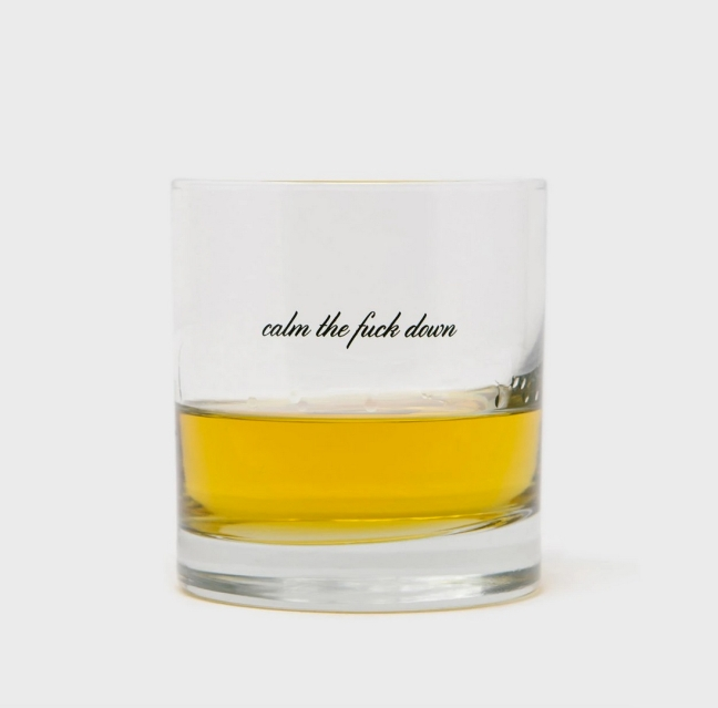 Calm Down Whiskey Glasses